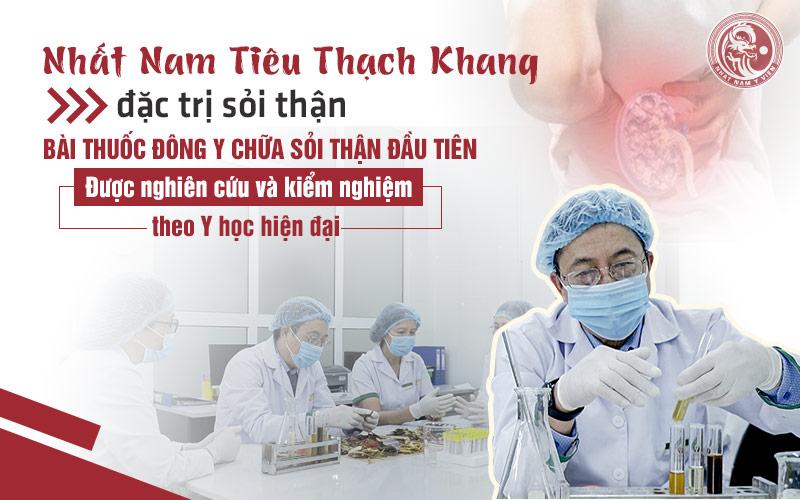 Nhất Nam Tiêu Thạch Khang đặc trị sỏi thận được nghiên cứu bài bản, kết hợp giữa YHHĐ và tinh hoa y học cổ truyền